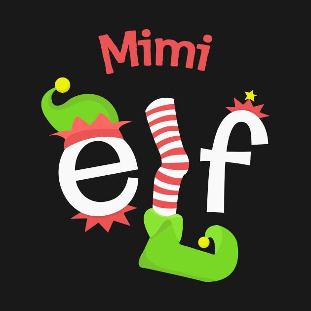 f57e4fe4f2a7 Mimi Elf Matching Family Christmas Tee Mimi Elf Matching Family Christmas  Tee