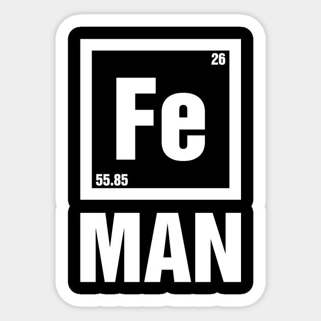 Iron Chemistry Fe Man Funny Fe Periodic Table Design Iron