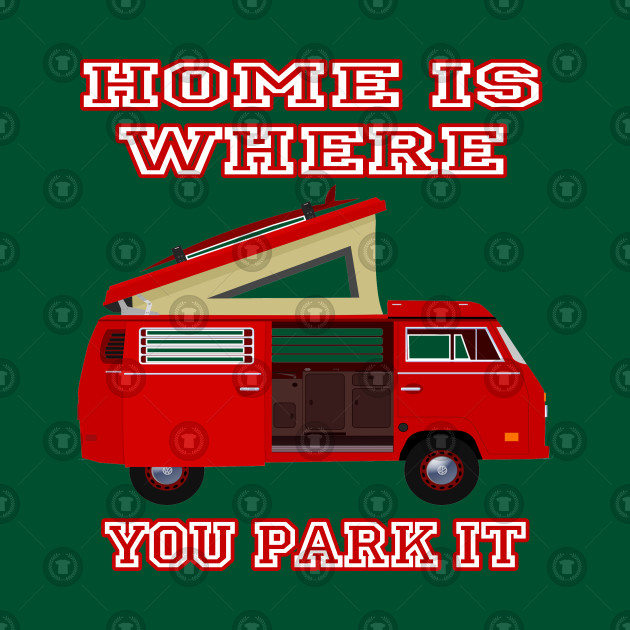 Home is where you park it, fun travel shirt