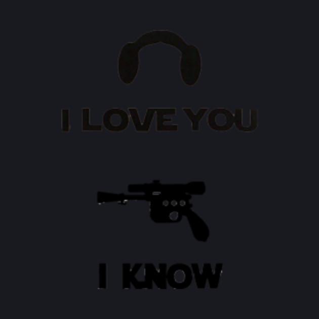 I love You - I know.