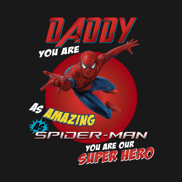 Daddy Superhero Father Day 2019 Father Day Gifts Father Day Gift Ideas Father Day Shirts Dad Spider Man Shirt