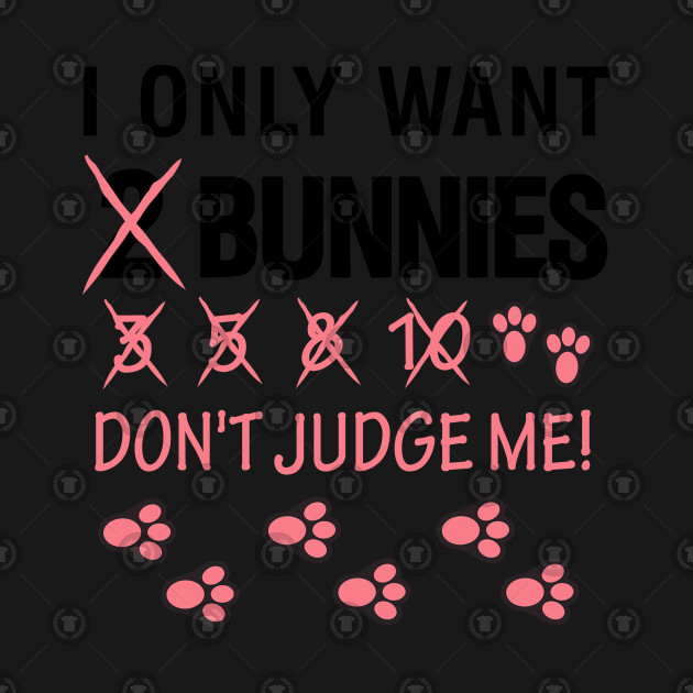 Funny Bunny Tshirt For Bunny Lovers