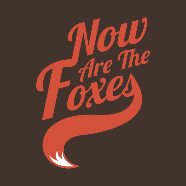 Now Are the Foxes - Classic