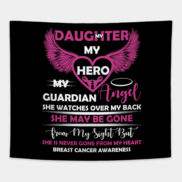 My Daughter My Hero My Guardian Angel She Watches Over My Back She