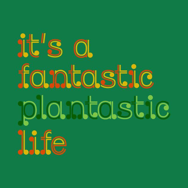 fantastic plantastic