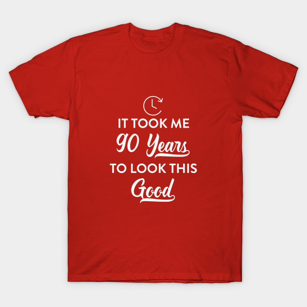 This Good Funny 90th Birthday Party T Shirt