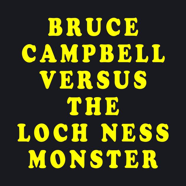 Bruce Campbell Versus the Loch Ness Monster