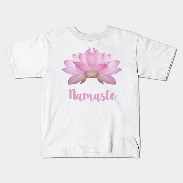 b896e35ebd Namaste, Pink Lotus Flower, Yoga - Namaste - Kids T-Shirt | TeePublic