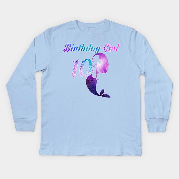 10th Birthday Girl Of Mermaid T Shirt 10 Years Old Kids Long Sleeve