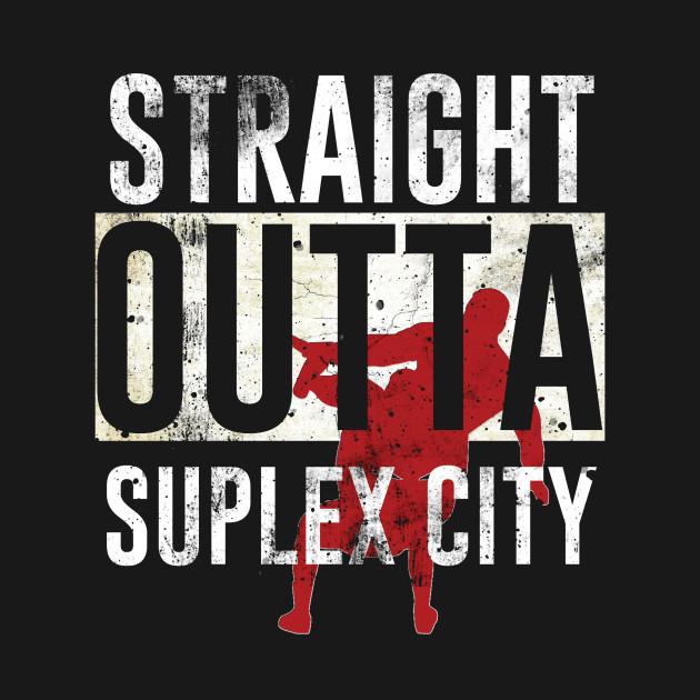 Straight Outta Suplex City