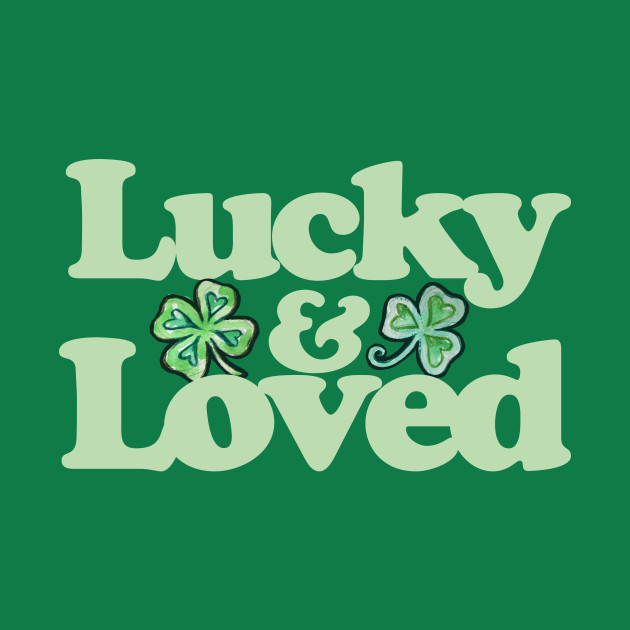 Lucky and Loved
