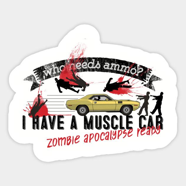 Who Needs Ammo The Zombie Apocalypse Sticker Teepublic