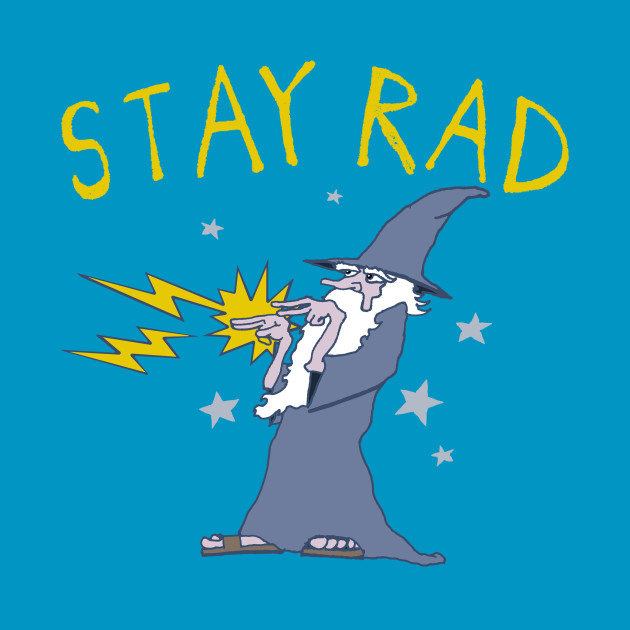 Stay Rad Wizard