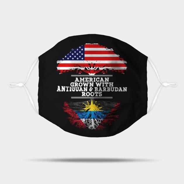 American Grown With Antiguan Barbudan Roots - Gift for Antiguan Barbudan From Antigua Barbuda