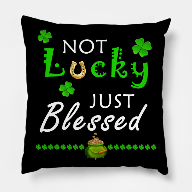 f125b10c3 St. Patrick's Day Not Lucky Just Blessed For Men Women Youth - Not ...