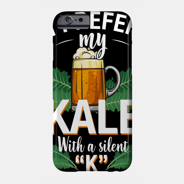 c08d75e58 I Prefer My Kale With A Silent K - I Prefer My Kale With A Silent K ...