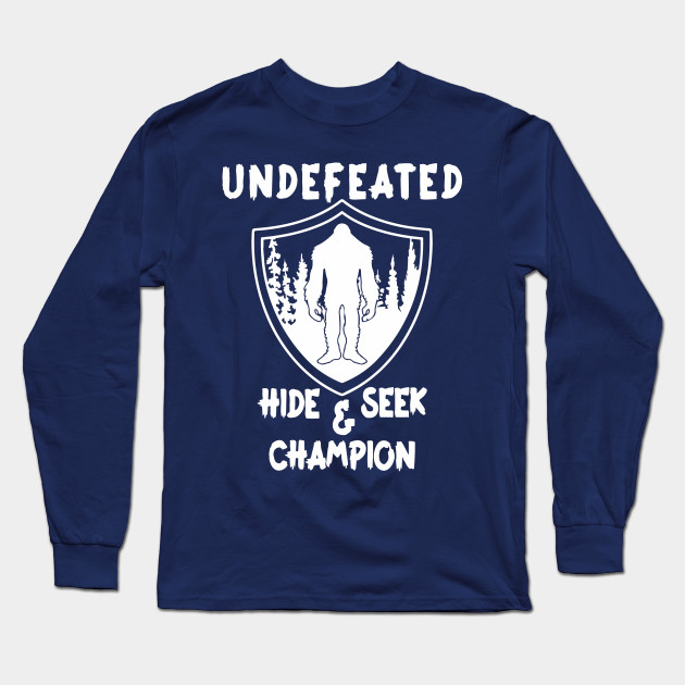4df81d93e310 Undefeated Hide And Seek Champion Shirt Bigfoot Believer Gift Long Sleeve T- Shirt