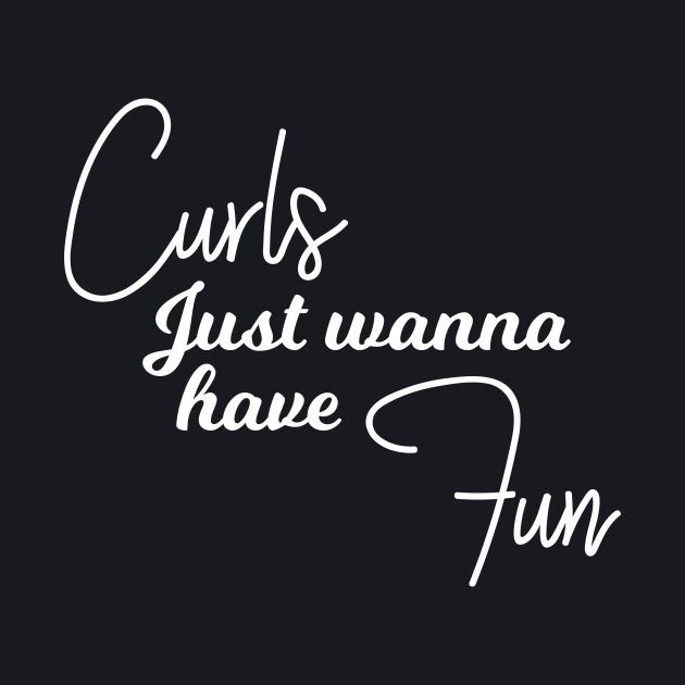 Curls Just Wanna Have Fun Typographic Design