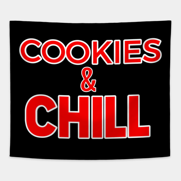 cookies and chill