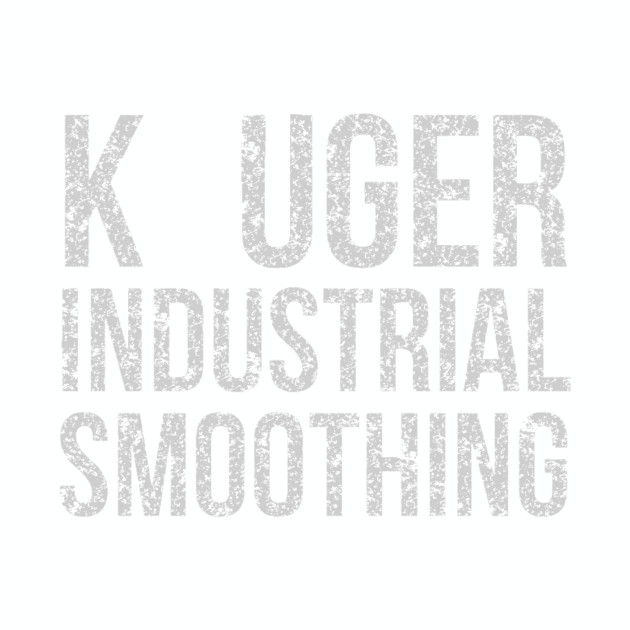 K UGER INDUSTRIAL SMOOTHING