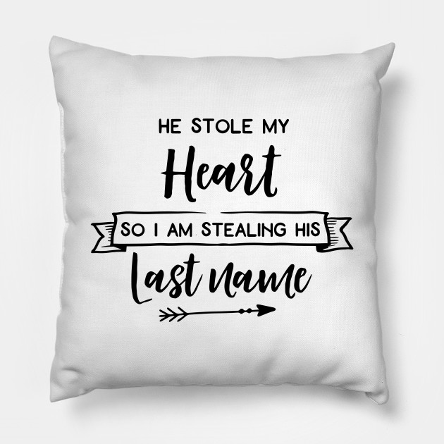 He Stole My Heart So I Stealing His Last Name  Hoodie Adults Personalise