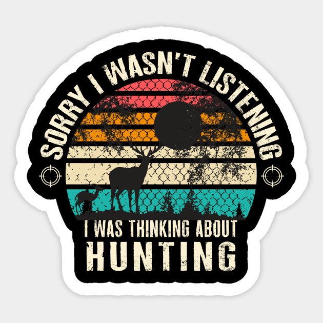 Funny Hunting Gift For Bow And Rifle Deer Hunters Quotes Hunting Sticker Teepublic