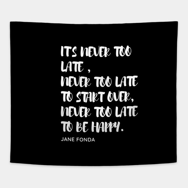 Jane Fonda Quote Starting Over Again | Motivational Quote