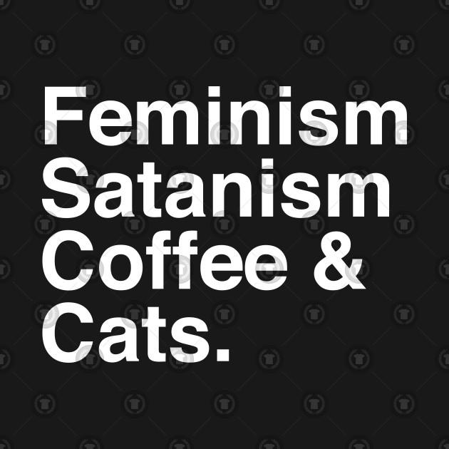 Feminism, Satanism, Coffee & Cats