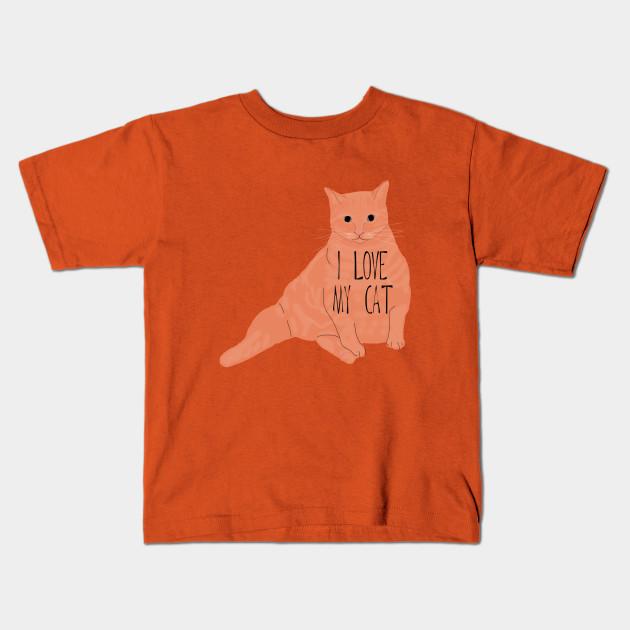 i love my fat orange cat orange cat kids t shirt teepublic