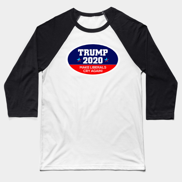 f43ce1116 Trump 2020 Make Liberals Cry Again Shirt Political US President Elections  Vote Gift Baseball T-Shirt