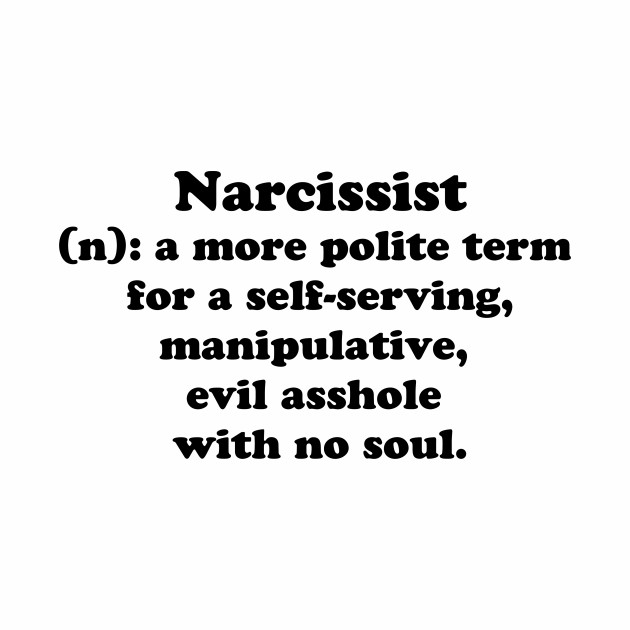 Narcissist Definition Evil Asshole