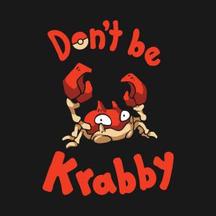 Don't Be Krabby t-shirts