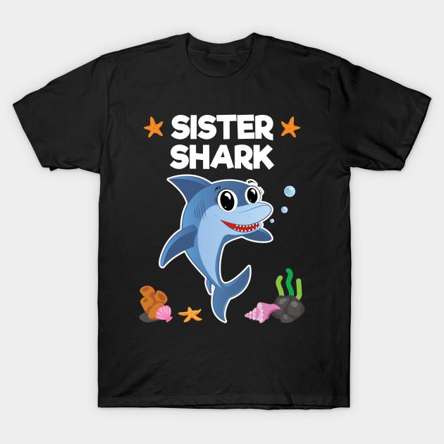 Sister Shark Funny Birthday Gifts For Girl T Shirt