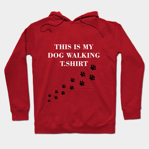 This is my dog walking t.shirt Hoodie