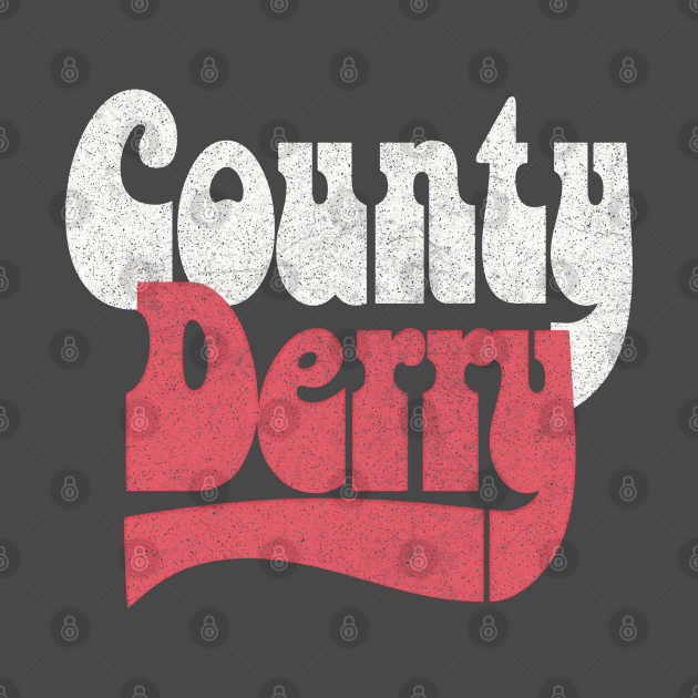 County Derry / Retro Faded-Style Typography Design