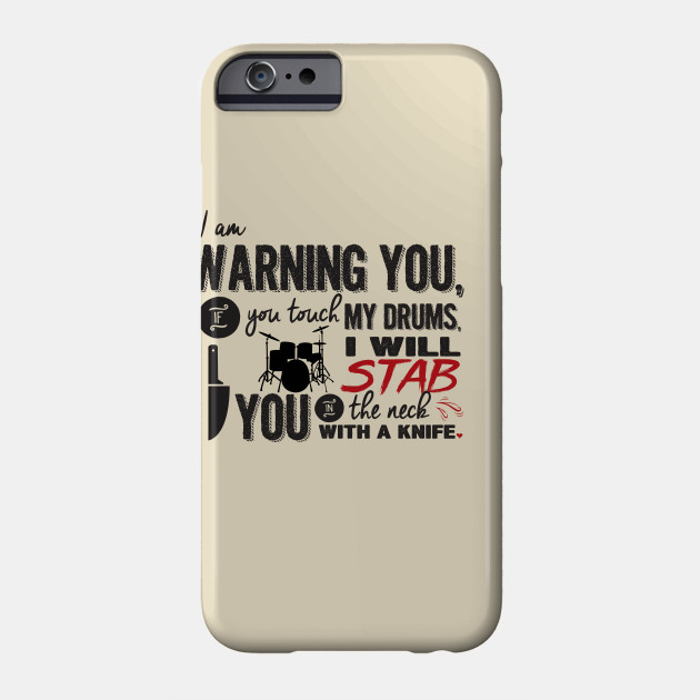 Dont Touch My Drums Step Brothers Quotes Phone Case Teepublic