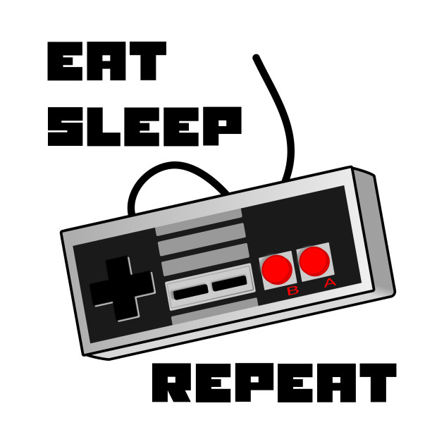 Eat Sleep Game Repeat - Funny Gaming
