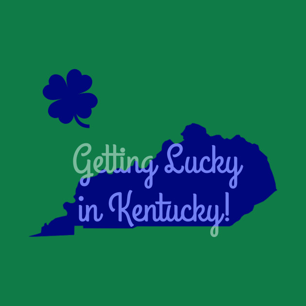 Lucky in Kentucky