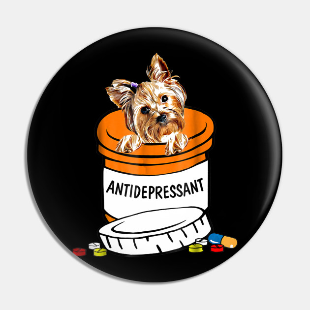 Yorkshire Terrier Antidepressant-Cute Dog Tshirt