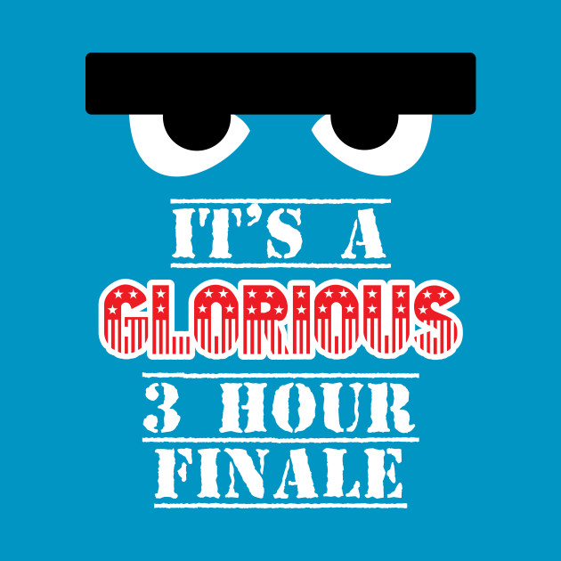 It's a Glorious 3 Hour Finale!