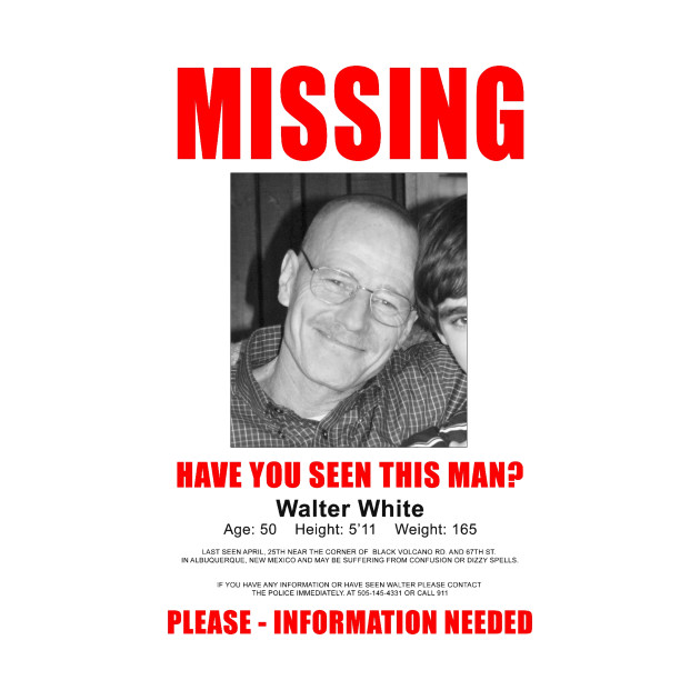 Breaking Bad Missing Sign The One Who Knocks TShirt – Missing Persons Posters