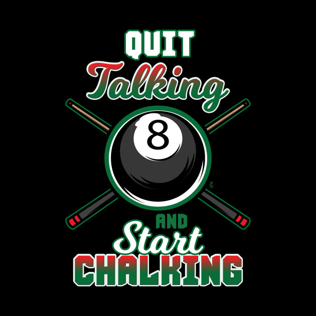 Quit Talking And Start Chalking Pool
