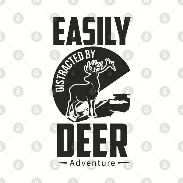 EASILY DISTRACTED BY DEER ADVENTURE