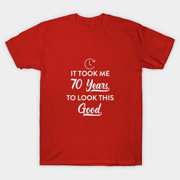 This Good Funny 70th Birthday Party T Shirt