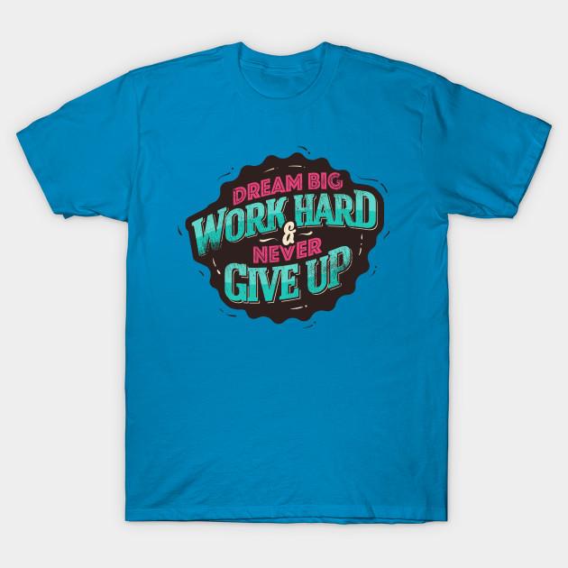 de3264769 DREAM BIG WORK HARD - Vintage - T-Shirt   TeePublic