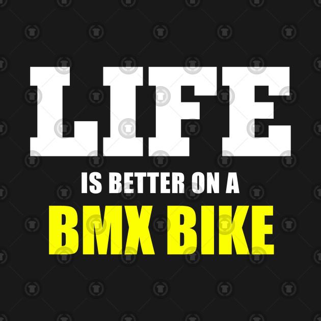 BMX TSHIRT BETTER ON A BMX BIKE