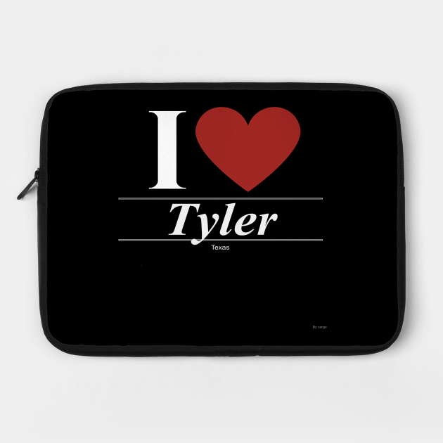 I Love  Tyler - Gift for Texan From Texas TX