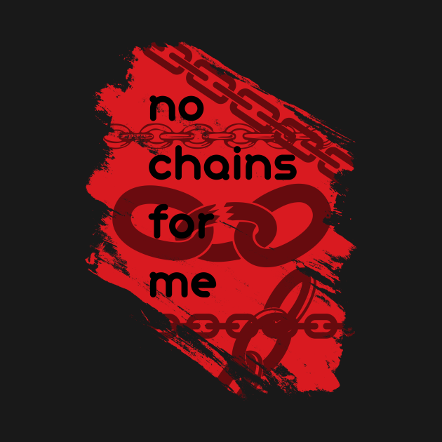 No chains for me