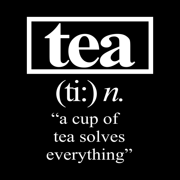 'A Cup of Tea Solves Everything' Cute Tea Lover Gift