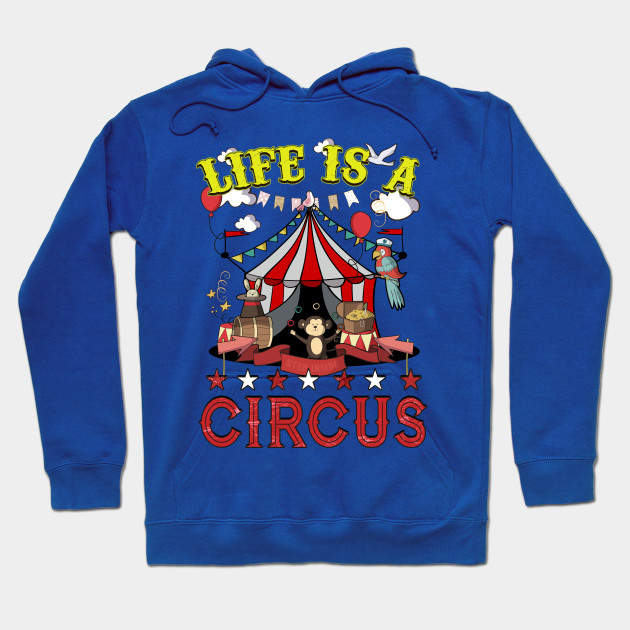 Life Is A Circus Funny Tent